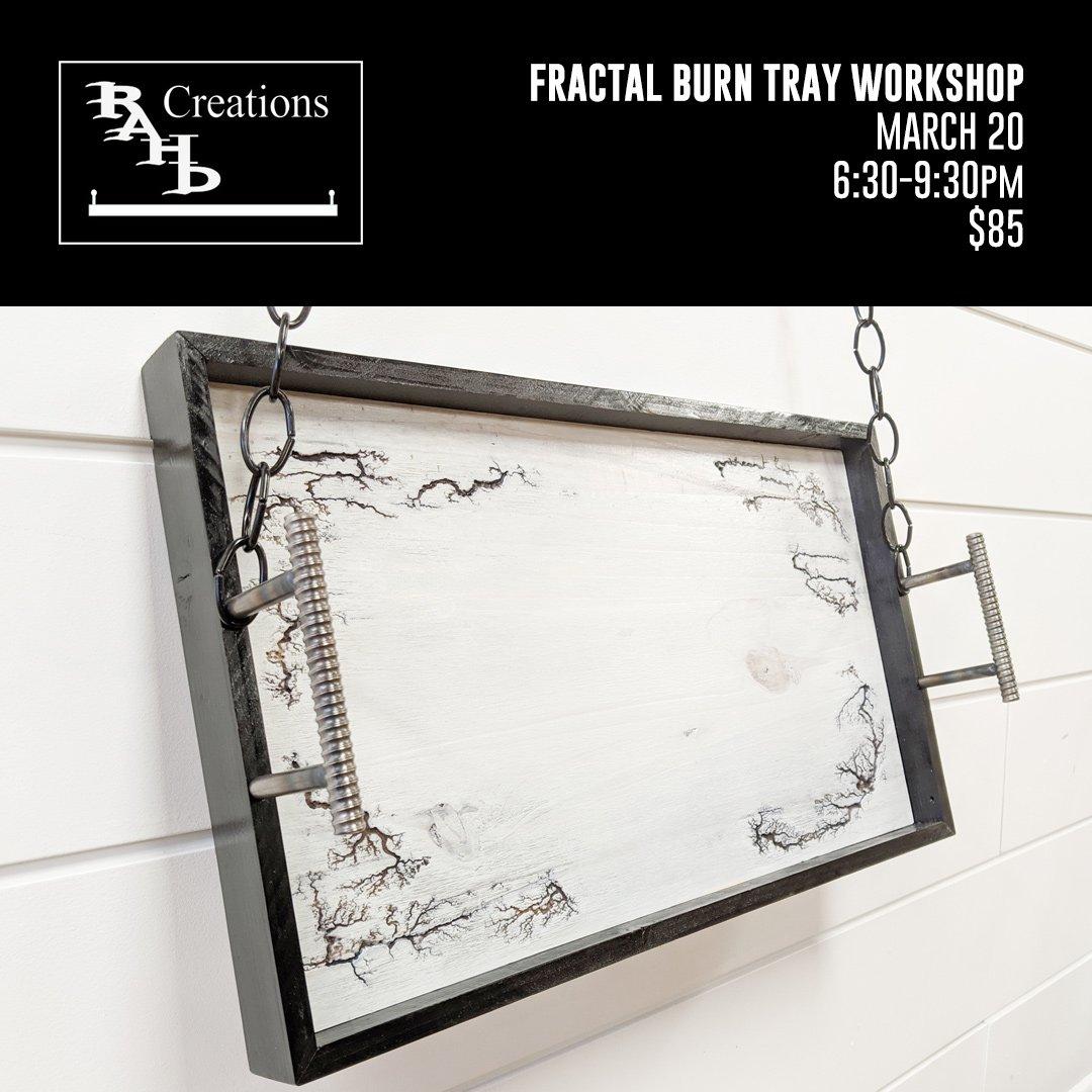 Fractal Burn Tray Workshop